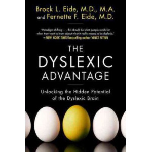 Dyslexic Advantage, The: Unlocking the Hidden Potential of the Dyslexic Brain