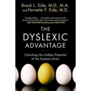 Dyslexic Advantage, The: Unlocking the Hidden Potential of the Dyslexic Brain