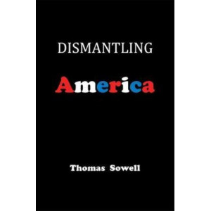Dismantling America: and other controversial essays