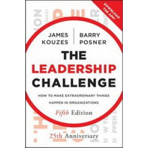 Leadership Challenge : How to Make Extraordinary Things Happen in Organizations 5E