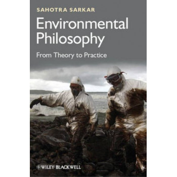 Environmental Philosophy: From Theory to Practice