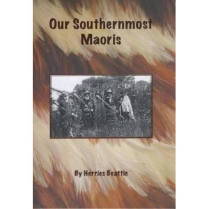 Our Southernmost Maoris: Their Habitat, Nature Notes, Problems & Perplexities