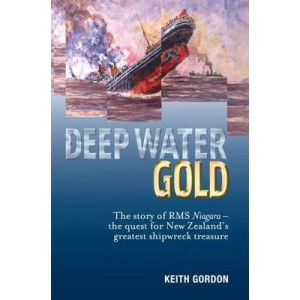Deep Water Gold : the Story of the RMS Niagara, the quest for New Zealand's Greatest Shipwreck Treasure
