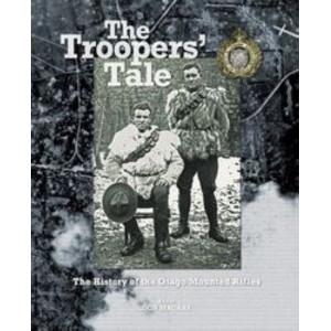Trooper's Tale : The History of the Otago Mounted Rifles