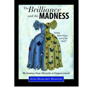 Brilliance & the Madness : My Journey from Adversity to Empowerment