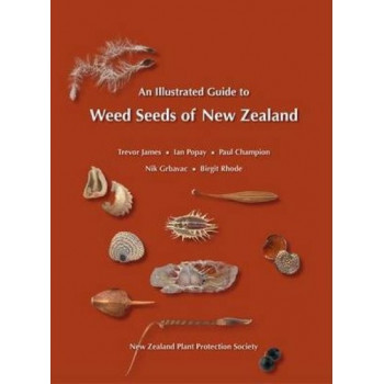llustrated Guide to Weed Seeds of New Zealand, An