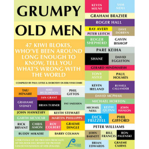 Grumpy Old Men: 47 Blokes Who've Been Around Long Enough to Know, Tell You What's Wrong with the World