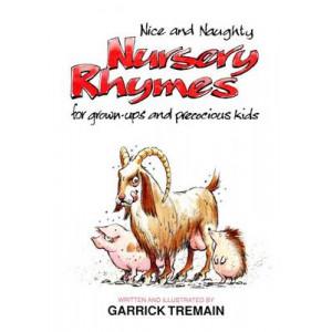 Nice and Naughty Nursery Rhymes for Grown-ups and Precocious Kids