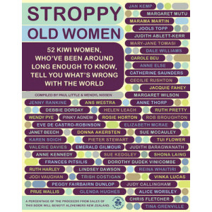 Stroppy Old Women: 52 Kiwi Women, Who've Been Around Long Enough to Know, Tell You What's Wrong with the World
