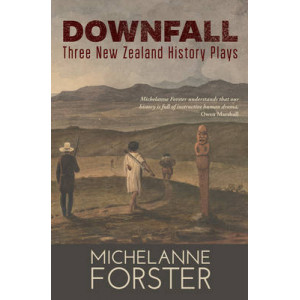 Downfall: Three New Zealand History Plays