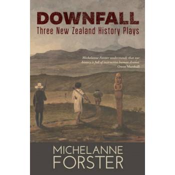 Downfall: Three New Zealand History Plays