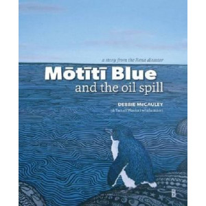 Motiti Blue & the Oil Spill : a Story from the Rena Disaster