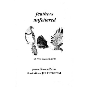 Feathers Unfettered : 25 New Zealand Birds / Poems