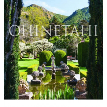 Ohinetahi: Garden, House & Art