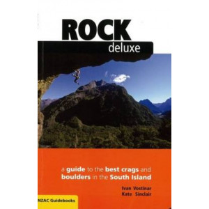 Rock Deluxe South Island : Guide to the Best Crags and Boulders