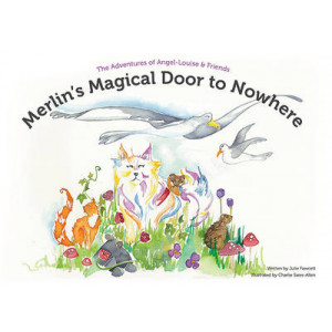 Merlin's Magical Door to Nowhere: The Adventures of Angel-Louise & Friends #2: Special Edition