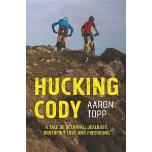 Hucking Cody: A Tale of Betrayal, Jealousy, Brotherly Love and Freeriding