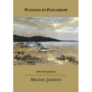 Walking to Pencarrow: Selected Poems