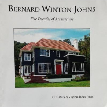 Bernard Winton Johns: Five Decades of His Architecture