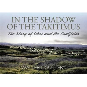 In the Shadow of the Takitimus: The Story of Ohai and the Coalfields