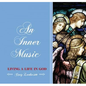An Inner Music: Living a Life in God