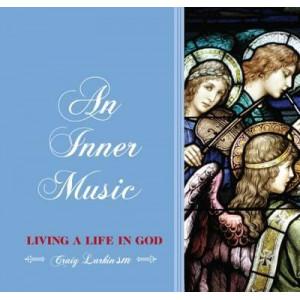 An Inner Music: Living a Life in God