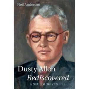 Dusty Allen Rediscovered: A Neurologist's Life