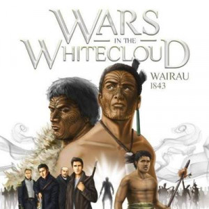 Wars in the Whitecloud: Wairau 1843