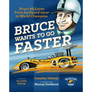 Bruce Wants to Go Faster (Bruce Mclaren)