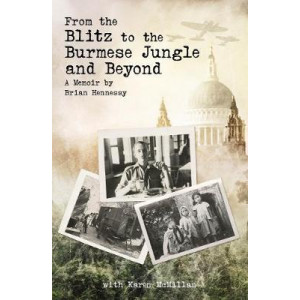 From Blitz to Burmese Jungle & Beyond