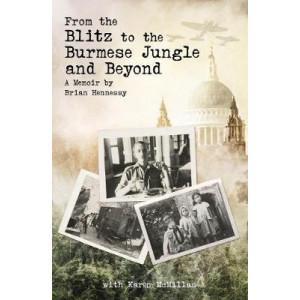 From Blitz to Burmese Jungle & Beyond