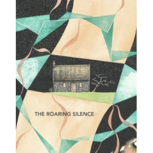 Roaring Silence: A Compendium of Interviews, Essay, Poetry, Art and Prose About Suicide