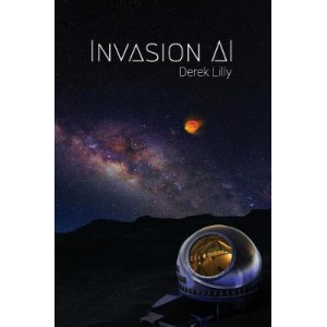 Invasion AI: Sci-Fi Novel