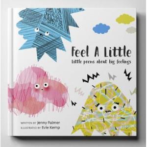 Feel a Little: Little Poems About Big Feelings