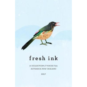 Fresh Ink: A Collection of Voices from Aotearoa New Zealand