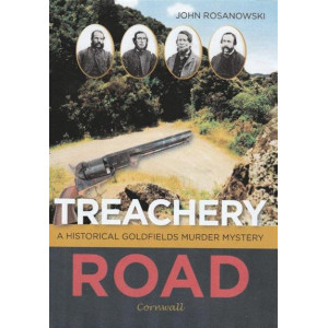 Treachery Road: A Historical Goldfields Murder Mystery