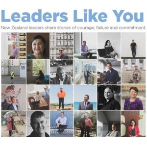 Leaders Like You: NZ Leaders Share Stories of Courage etc