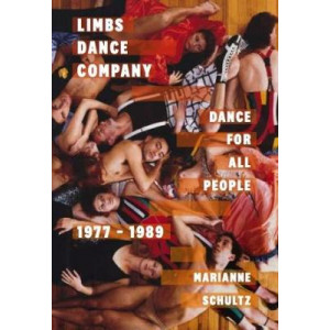 Limbs Dance Company: Dance For All People, 1977-1989