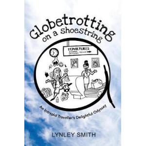 Globetrotting on a Shoestring: An Intrepid Traveller's Delightful Odyssey