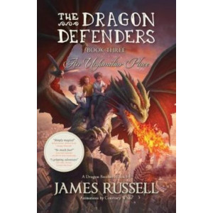 Dragon Defenders #3: An Unfamilar Place: The Dragon Brothers Novel Series