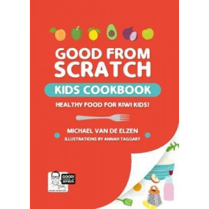 Good From Scratch Kids: Cookbook