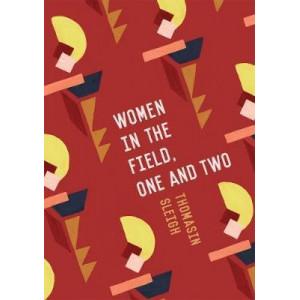 Women in The Field, One & Two