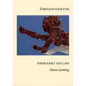 Through your eyes: Poems early and late