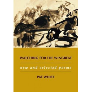 Watching for the Wingbeat: new & selected poems