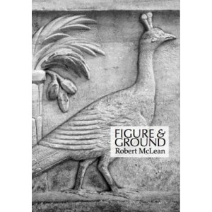 Figure & Ground: Poems 2012--2018