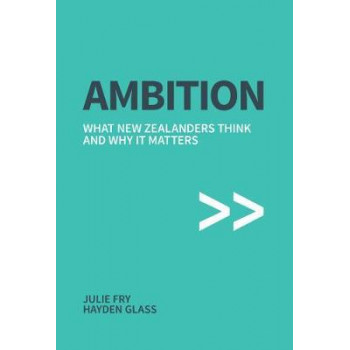Ambition What New Zealanders Think And Why It Matters