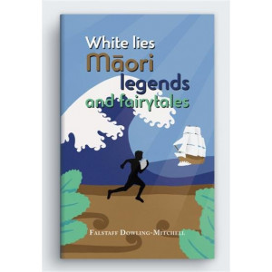 White Lies Maori Legends and Fairytales