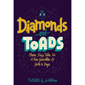 Diamonds and Toads : Classic Fairy Tales for a New Generation of Girls and Boys