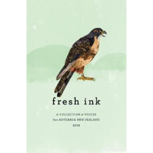 Fresh Ink 2019: A Collection of Voices from Aotearoa New Zealand