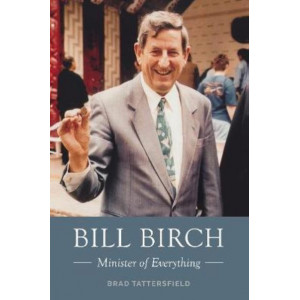 Minister of Everything - the Bill Birch Story